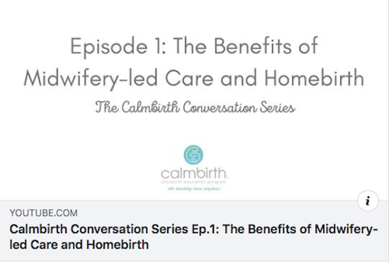 The Calmbirth Conversation Series 1: Benefits of midwifery led care and homebirth